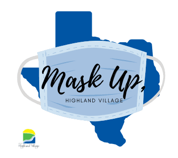 Mask Up Highland Village